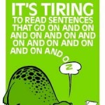 "Poster with heading ""It's so tiring to read sentences that go on and on and on and ..."